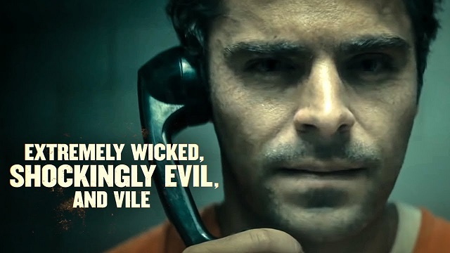 Zlo s lidskou tváří / Extremely Wicked, Shockingly Evil and Vile (2019)